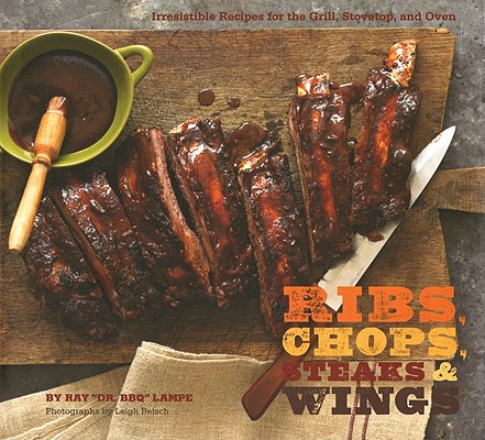 Ribs, Chops, Steaks, & Wings By Lampe, Ray/ Beisch, Leigh (PHT)