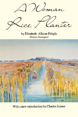 A Woman Rice Planter By Pringle, Elizabeth W. Allston/ Smith, Alice R. Huger (ILT)